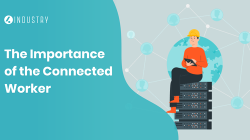The Importance of the Connected Worker